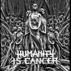 Humanity is Cancer Cover